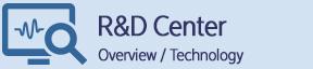 R&D Center - Overview/Technology